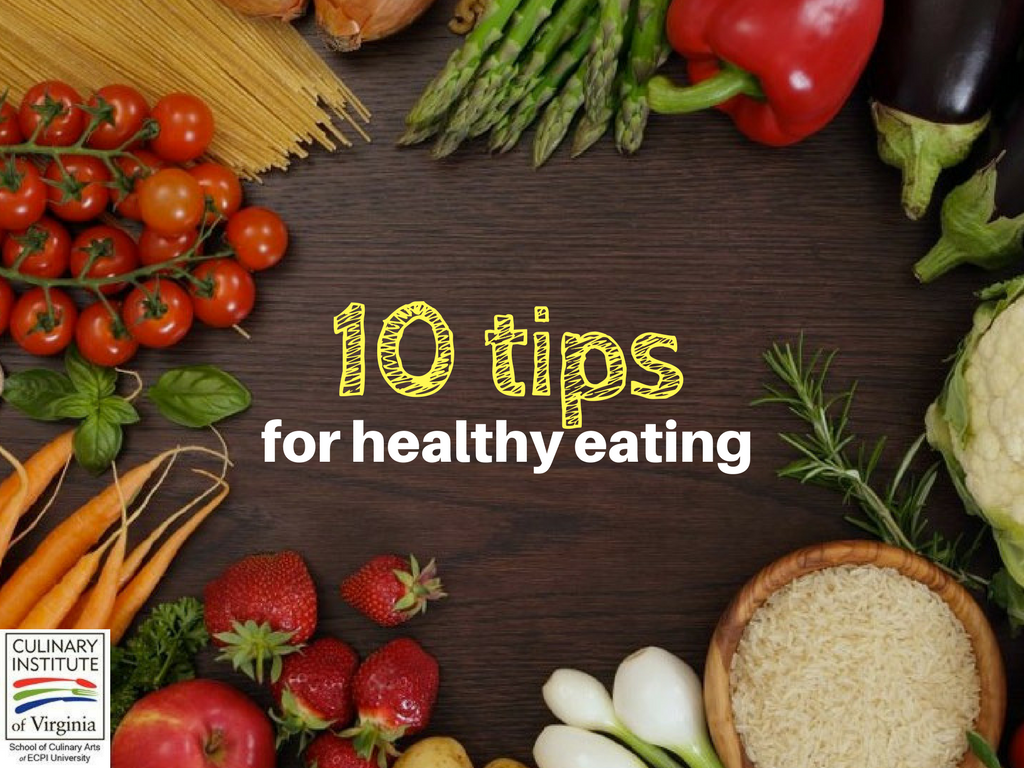 10 Tips For Healthy Eating What Culinary Nutrition Can Do
