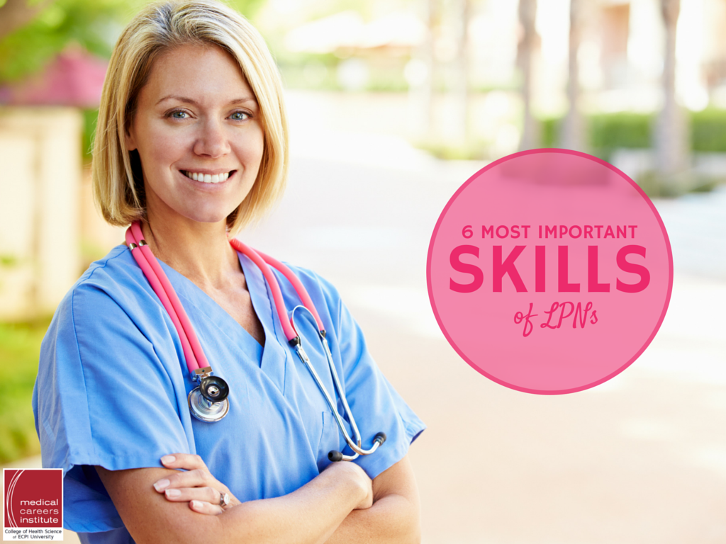 The 6 Most Important Skills to Have as an LPN (Licensed Practical ...