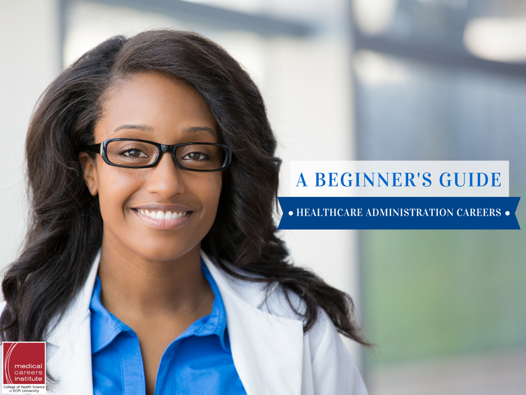 A Beginner's Guide to Healthcare Administration Careers