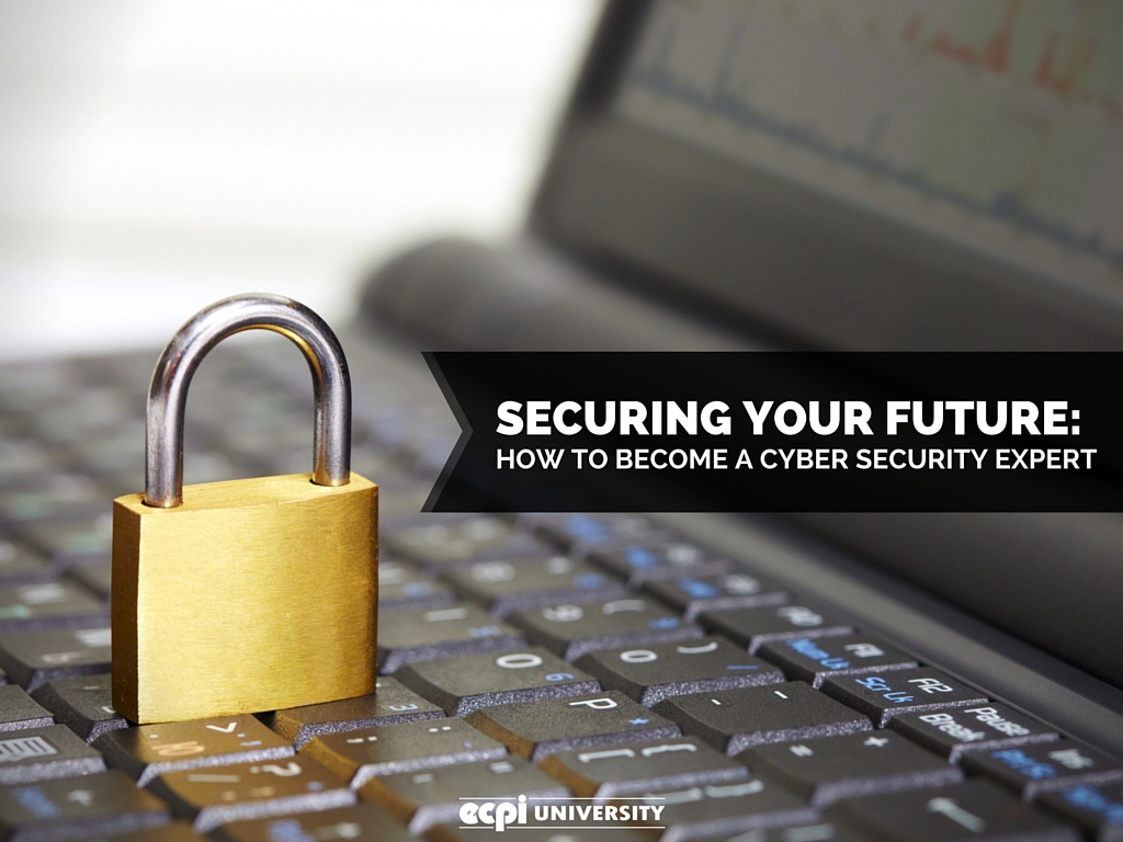 Securing Your Future How To Become A Cyber Security Expert