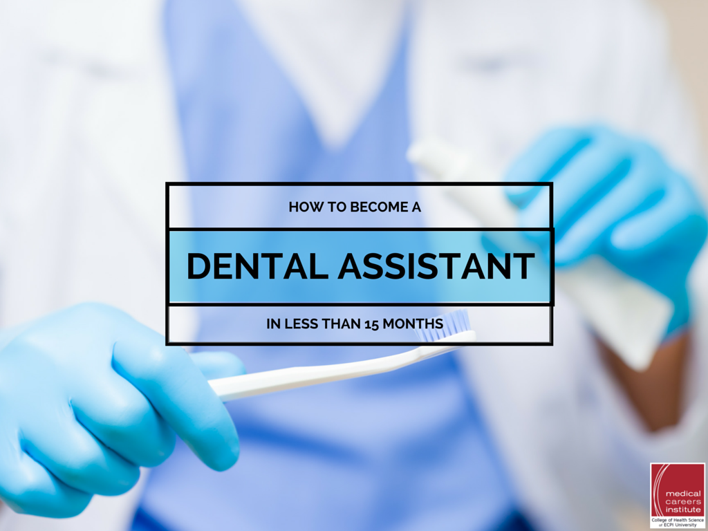 How To Become A Dental Assistant In Less Than 15 Months