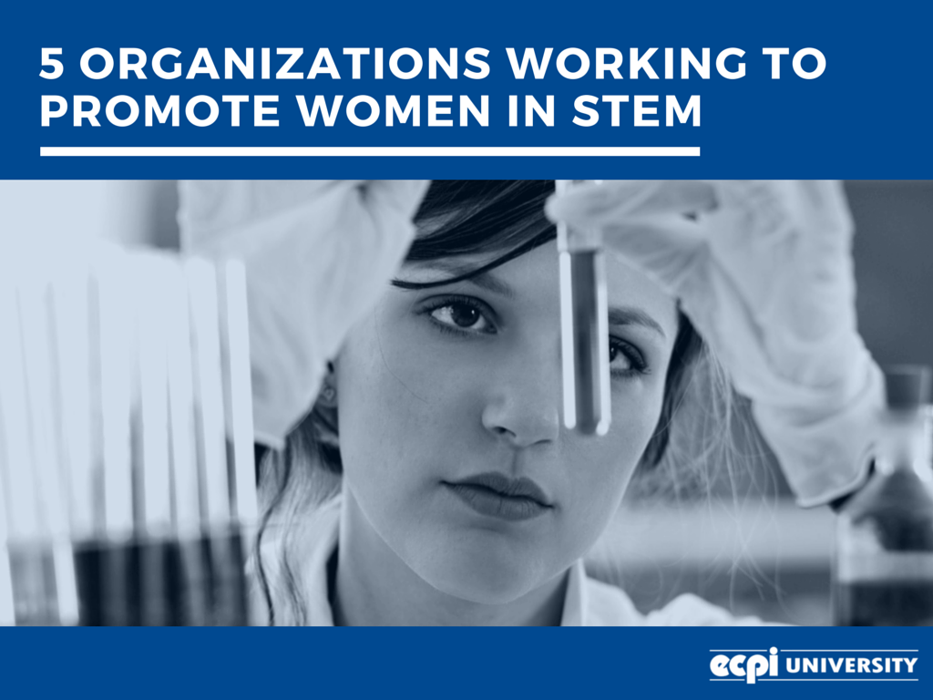 5 Organizations Working to Promote Women in STEM | ECPI University