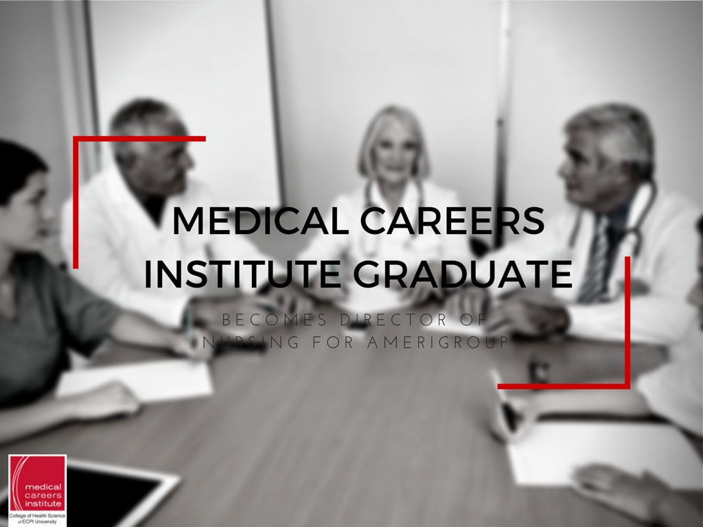 Medical Careers Institute Nursing Graduate Becomes Director | ECPI University