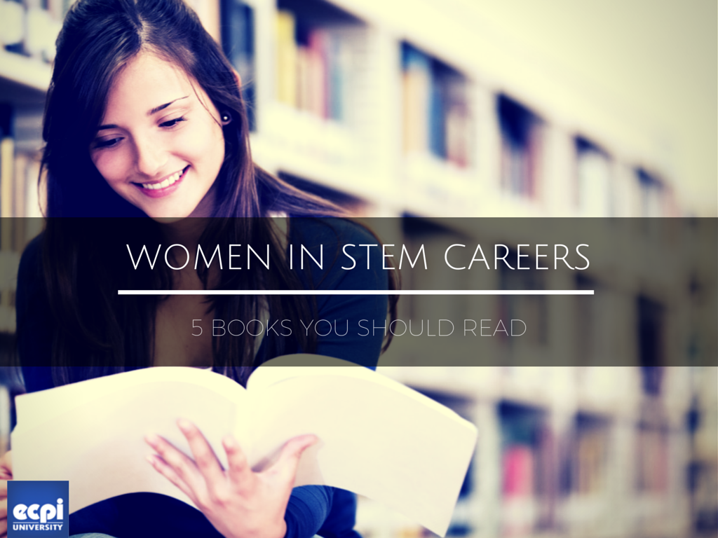 women in stem careers 5 books you should ecpi university 5 books you should ecpi university