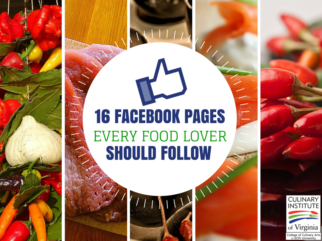 16 Facebook Pages Every Culinary Arts & Food Lover Should Follow