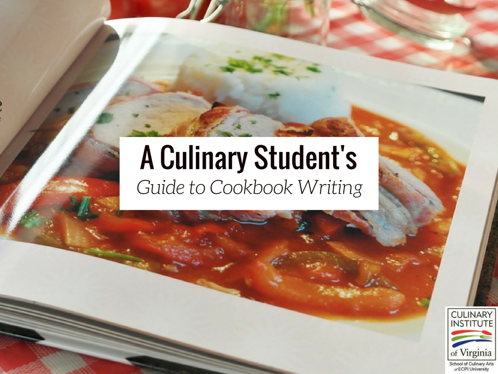 a culinary arts student u0026 39 s guide to cookbook writing