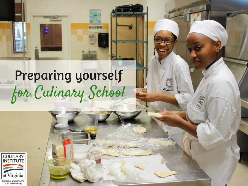 Preparing Yourself For Culinary School