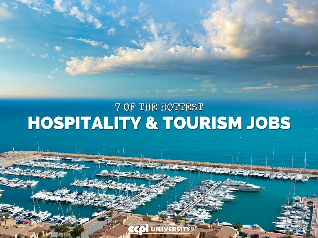 of the hottest hospitality tourism jobs you probably haven t hospitality and tourism jobs