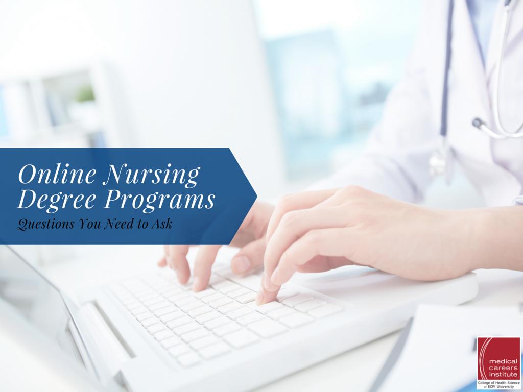 Online Nursing Programs >> Online Nursing Degree Programs Questions You Need To Ask