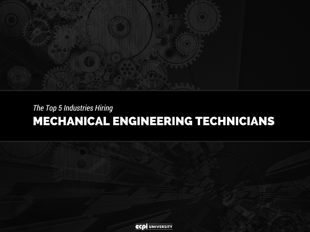 The Top 5 Industries Hiring Mechanical Engineering Technicians