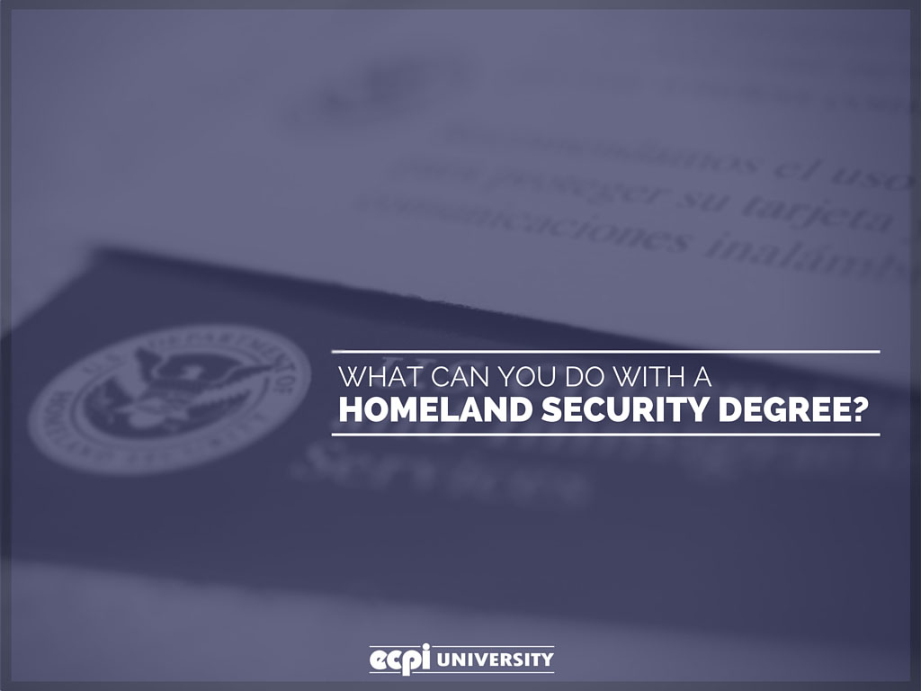 Homeland Security Degree >> What Can You Do With A Homeland Security Degree