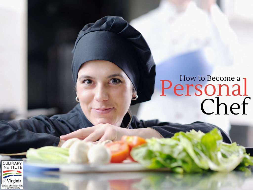 Feeding Your Passion How To Become A Personal Chef