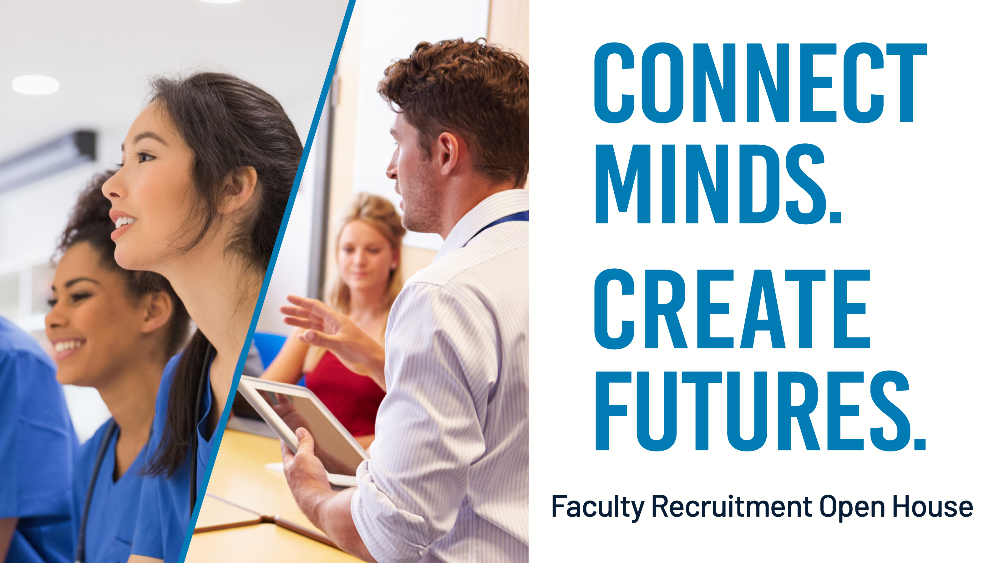 Connect Minds. Create Futures. Faculty Recruitment Open House