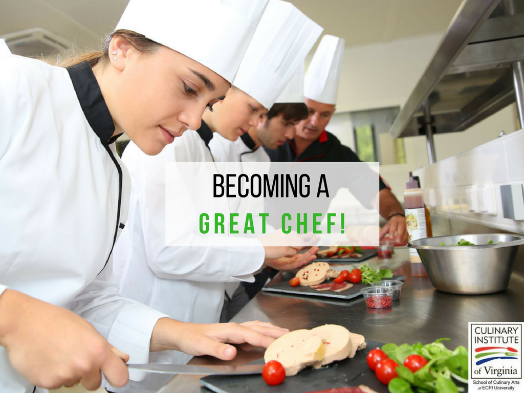 to become a great chef A great chef is first a great technician 'if you are a jeweler, or a surgeon or a cook, you have to know the trade in your hand you have to learn the process.