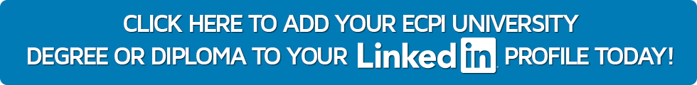 Click here to add your ECPI University degree or diploma to your LinkedIn profile