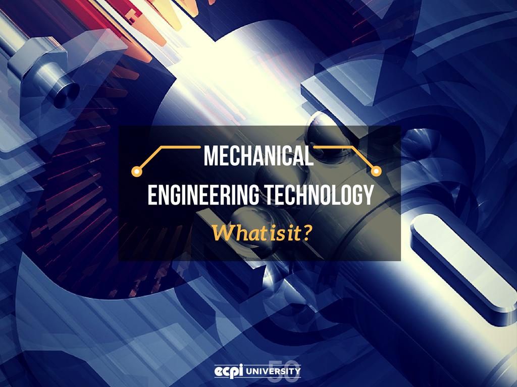 What is Mechanical Engineering Technology?