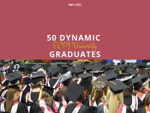 50 Years, 50 Dynamic ECPI University Graduates