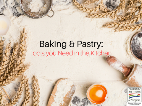 Baking and Pastry: Tools and Equipment you Need in the Kitchen