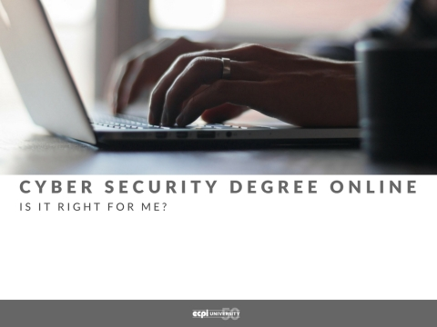 Cyber Security Degree Online - Is it Right For Me? ECPI University