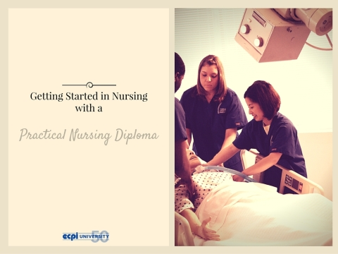How Do I get Started in Nursing with a Practical Nursing Diploma? | ECPI University