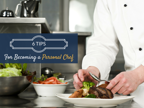 6 Steps to Becoming a Personal Chef