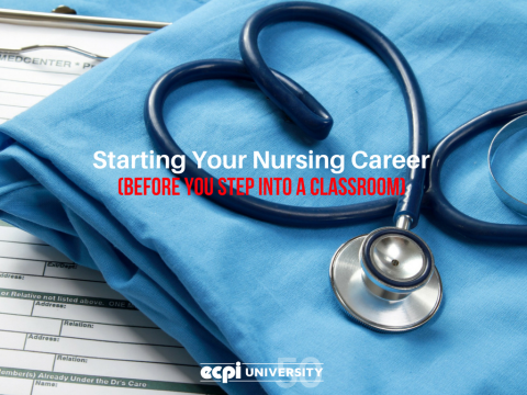 How to Start your Nursing Career (Before You Step Into a Classroom)