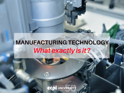 What is Manufacturing Technology?