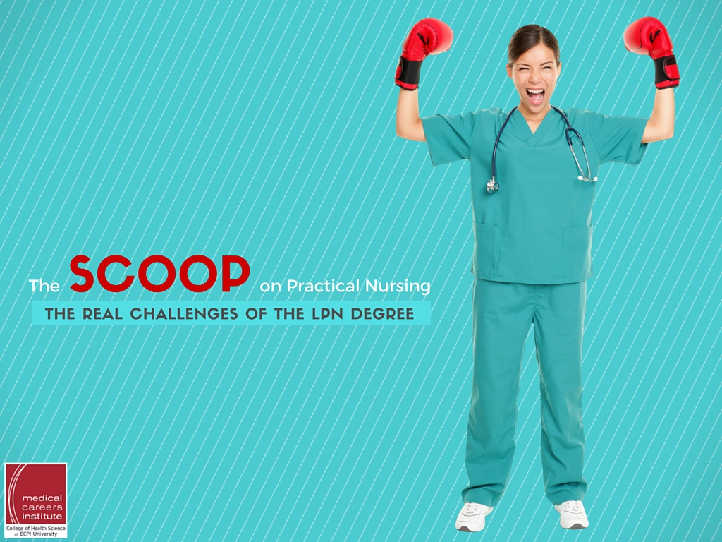 The Scoop On Practical Nursing The Real Challenges Of The Lpn Degree